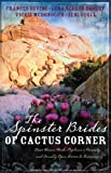 The Spinster Brides of Cactus Corner: The Spinster and the Cowboy/The Spinster and the Lawyer/The Spinster and the Doctor/The Spinster and the Tycoon (Heartsong Novella Collection)