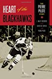 img - for Heart of the Blackhawks: The Pierre Pilote Story book / textbook / text book