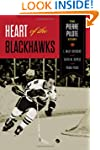Heart of the Blackhawks: The Pierre P...