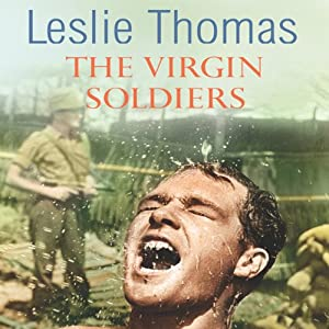 The Virgin Soldiers: Virgin Soldiers, Book 1 | [Leslie Thomas]