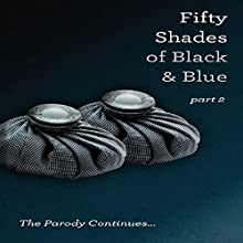 Fifty Shades of Black and Blue: Part 2 (       UNABRIDGED) by I B Naughtie Narrated by Nellie Barnett