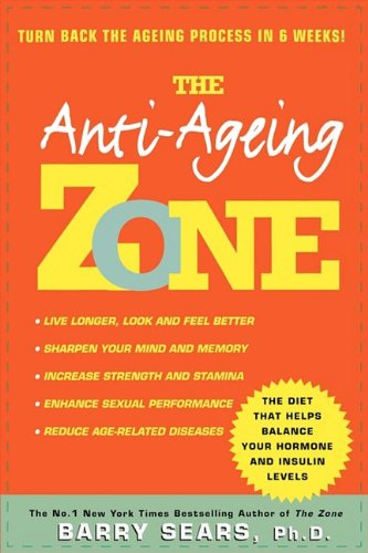 Anti Ageing Zone: Turn Back the Ageing Process in 6 Weeks! PDF