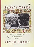 Zara's Tales: Perilous Escapades in Equatorial Africa (0679426590) by Beard, Peter