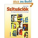 Szituációk. Ein Ungarischlehrwerk für Anfänger: Szituaciok, Lehrbuch