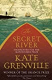 The Secret River by Grenville, Kate (2011) Kate Grenville