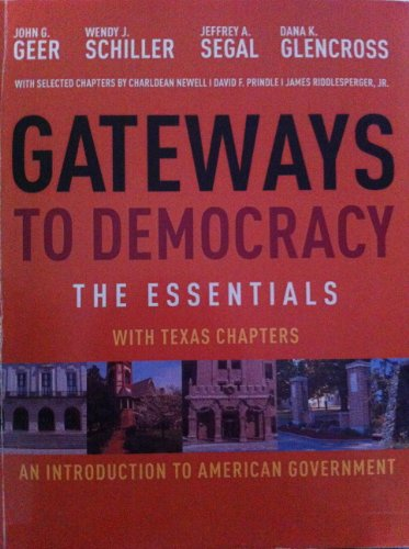 Gateways to Democracy: The Essentials with Texas Chapters (An Introduction to American Government)