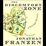 The Discomfort Zone: A Personal History | Jonathan Franzen