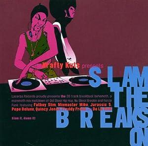 Slam the Breaks on