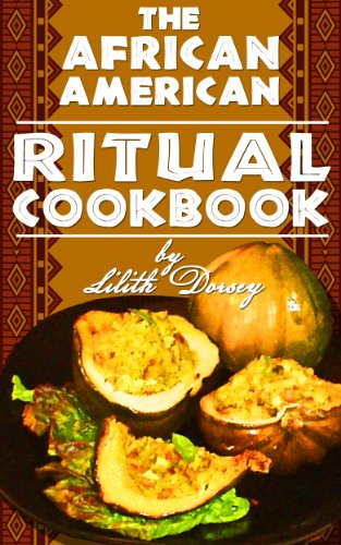 The African-American Ritual Cookbook by Lilith Dorsey