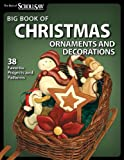 Big Book of Christmas Ornaments and Decorations: 38 Favorite Projects and Patterns (Best of Scroll Saw W)