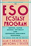 img - for The ESO Ecstasy Program: Better, Safer Sexual Intimacy and Extended Orgasmic Response book / textbook / text book