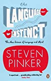 The Language Instinct: How the Mind Creates Language: The New Science of Language and Mind (Penguin Science)