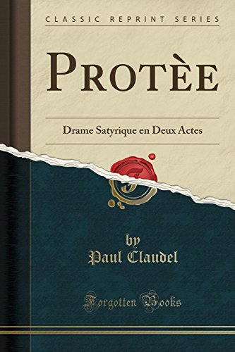 Protee: Drame Satyrique en Deux Actes (Classic Reprint)  [Claudel, Paul] (Tapa Blanda)