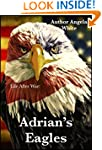 Adrian's Eagles: An Apocalyptic Adven...