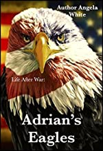 Adrian's Eagles (Life After War Book 4)