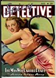 img - for Spicy Detective Stories Vol. 13, No. 4; August 1940; Study in Copper, Eel's Errand, Hell's Bells, Crimson Ritual, Sally The Sleuth, The Man Who Carried Death, Midnight Mouth, Murder Magic, Bullets Write the Ticket, Fake Frame (Pulp Replica Editions) book / textbook / text book