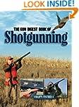 The Gun Digest Book of Shotgunning
