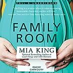 Family Room: Good Things, Book 3   Mia King