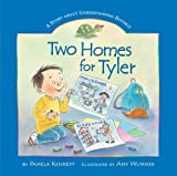 Two Homes For Tyler [Hardcover]
