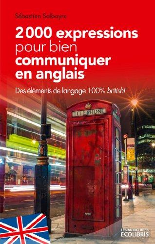 2000 expressions pour bien communiquer en anglais (IX.MIN.GUI.ECOL)