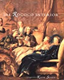img - for The Rococo Interior: Decoration and Social Spaces in Early Eighteenth-Century Paris book / textbook / text book