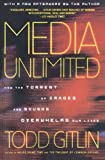 Media Unlimited, Revised Edition: How the Torrent of Images and Sounds Overwhelms Our Lives (0805086897) by Gitlin, Todd