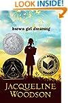 Brown Girl Dreaming (Newbery Honor Book)