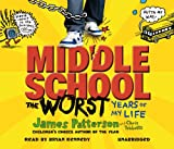 James Patterson Middle School: The Worst Years of My Life: (Middle School 1)