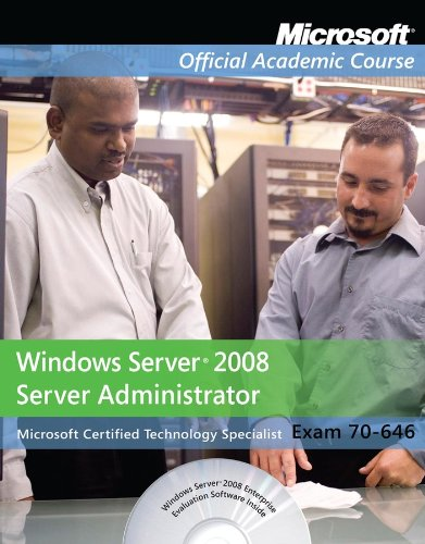 Exam 70-646: Windows Server 2008 Administrator with Lab Manual Set (Microsoft Official Academic Course Series)