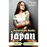 Penultimate Hustle: Japan ~ Jason Z. Christie
