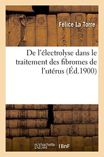 De l'électrolyse dans le traitement des fibromes de l'utérus (Sciences)