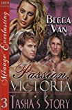 Passion, Victoria 3: Tasha's Story (Siren Publishing Menage Everlasting)