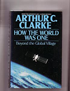 How the World Was One by Arthur C. Clarke