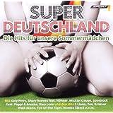 """Super Deutschland - Die Hits f�r unsere Sommerm�dchenvon """"Various"""""""