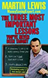 Martin Lewis The Three Most Important Lessons You've Never Been Taught: MoneySavingExpert.Com
