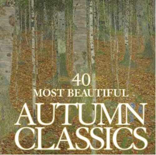 40 Most Beautiful Autumn Classics 40 Most Beautiful Autumn Classics cd cover