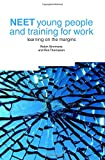 img - for NEET Young People and Training for Work: Learning on the Margins book / textbook / text book