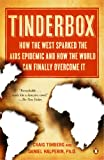 Tinderbox: How the West Sparked the AIDS Epidemic and How the World Can Finally Overcome It