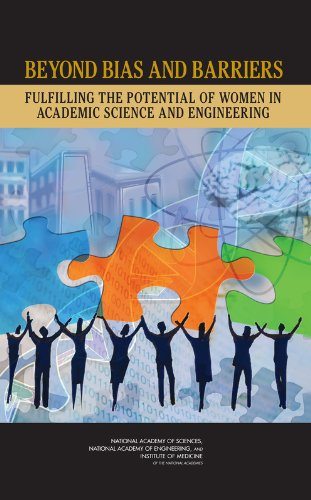 Beyond Bias and Barriers: Fulfilling the Potential of Women in Academic Science and Engineering