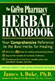img - for The Green Pharmacy Herbal Handbook: Your Comprehensive Reference to the Best Herbs for Healing   [GREEN PHARMACY HERBAL HANDBK] [Paperback] book / textbook / text book