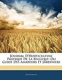 echange, troc Anonymous - Journal D'Horticulture Pratique de La Belgique: Ou Guide Des Amateurs Et Jardiniers