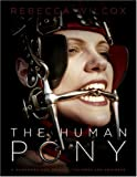 The Human Pony: A Handbook for Owners, Trainers and Admirers