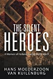 The Silent Heroes: A Memoir of Holland During World War II