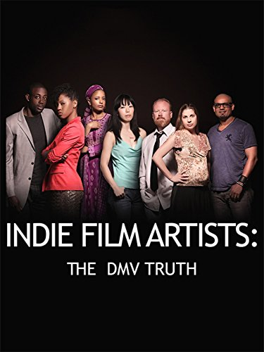 Indie Film Artists - The Dmv Truth