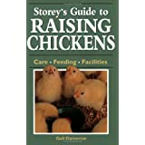 Storey's Guide to Raising Chickens: Care / Feeding / Facilities ~ Gail Damerow