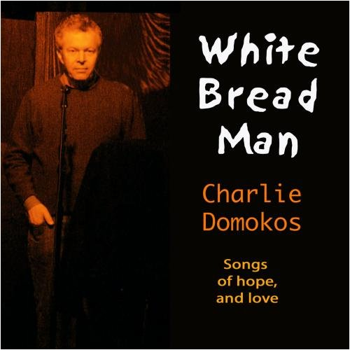 White Bread Man by Charlie Domokos