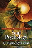 Soul Psychology: How to Clear Negative Emotions and Spiritualize Your Life (0345425561) by Stone Ph.D., Joshua David