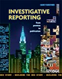 Investigative Reporting: From Premise to Publication
