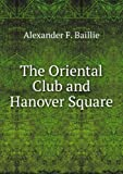 img - for The Oriental Club And Hanover Square [FACSIMILE] book / textbook / text book