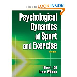 Psychological Dynamics of Sport and Exercise, Third Edition Diane L. Gill and Lavon Williams